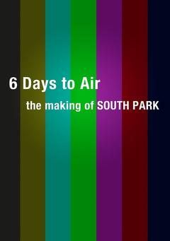 Best Tv Movie Movies of 2011 : 6 Days to Air: The Making of South Park