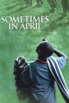 Best History Movies of 2005 : Sometimes in April