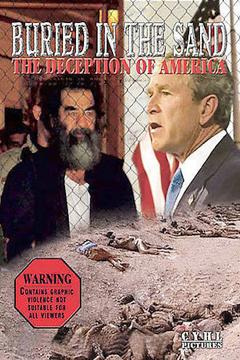 Best War Movies of 2004 : Buried in the Sand: The Deception of America