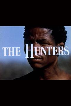 Best Documentary Movies of 1957 : The Hunters