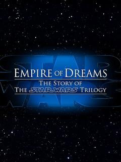 Best Documentary Movies of 2004 : Empire of Dreams: The Story of the Star Wars Trilogy