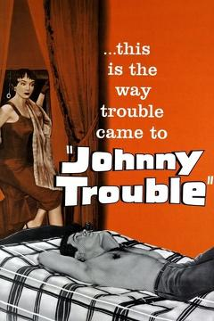 Best Drama Movies of 1957 : Johnny Trouble