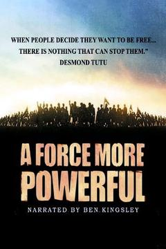Best Documentary Movies of 1999 : A Force More Powerful