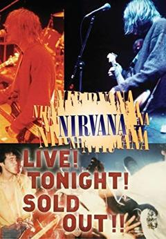 Best Music Movies of 1994 : Nirvana : Live! Tonight! Sold Out!!