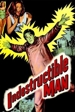 Best Horror Movies of 1956 : Indestructible Man