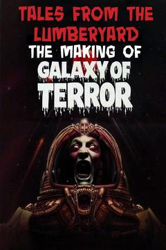 Best Documentary Movies of 2010 : Tales From The Lumber Yard: The Making of Galaxy Of Terror