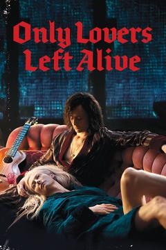 Best Romance Movies of 2013 : Only Lovers Left Alive