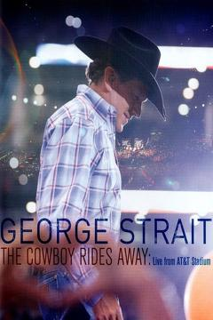 Best Music Movies of 2014 : George Strait: The Cowboy Rides Away