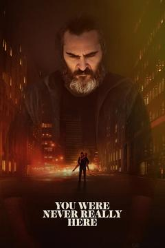 Best Thriller Movies of 2017 : You Were Never Really Here