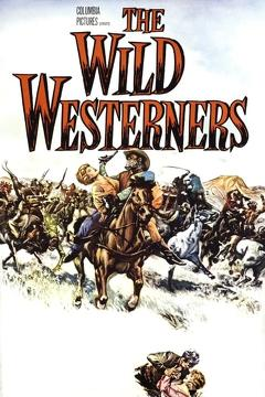 Best Western Movies of 1962 : The Wild Westerners