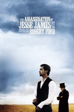 Best Western Movies of 2007 : The Assassination of Jesse James by the Coward Robert Ford