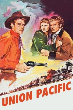 Best Western Movies of 1939 : Union Pacific