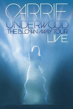 Best Music Movies of 2013 : Carrie Underwood: The Blown Away Tour Live