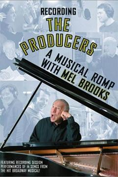 Best Music Movies of 2001 : Recording the Producers: A Musical Romp with Mel Brooks