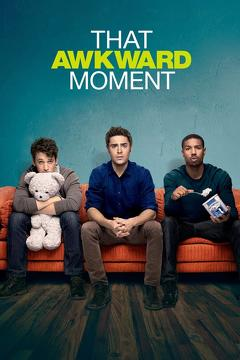 Best Romance Movies of 2014 : That Awkward Moment