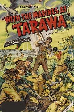 Best Documentary Movies of 1944 : With the Marines at Tarawa