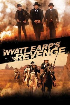 Best Western Movies of 2012 : Wyatt Earp's Revenge