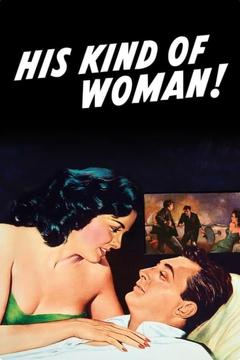 Best Action Movies of 1951 : His Kind of Woman