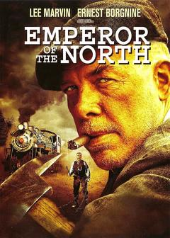 Best Adventure Movies of 1973 : Emperor of the North