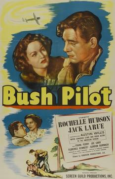 Best Adventure Movies of 1947 : Bush Pilot