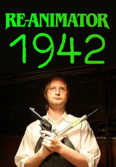 Best Science Fiction Movies of 2008 : Re-Animator: 1942