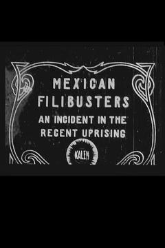 Best Movies of 1911 : Mexican Filibusters