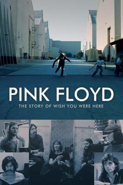 Best Music Movies of 2012 : Pink Floyd: The Story of Wish You Were Here