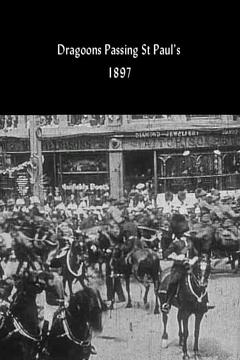 Best Documentary Movies of 1897 : Dragoons Passing St Paul's