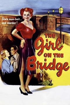 Best Drama Movies of 1951 : The Girl on the Bridge