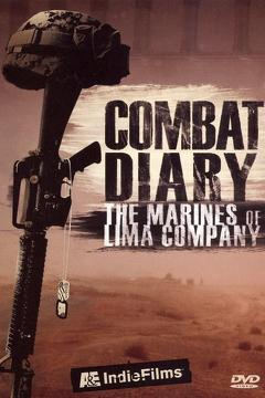 Best War Movies of 2006 : Combat Diary: The Marines of Lima Company