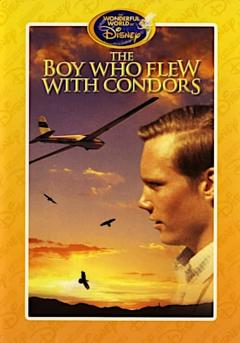 Best Family Movies of 1967 : The Boy Who Flew with Condors