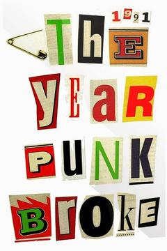 Best Documentary Movies of 1992 : 1991: The Year Punk Broke