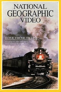 Best Documentary Movies of 1984 : Love Those Trains