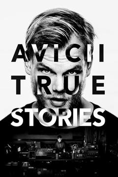 Best Documentary Movies of 2017 : Avicii: True Stories