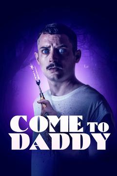 Best Comedy Movies of This Year: Come to Daddy