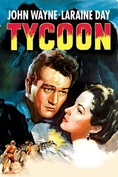 Best Action Movies of 1947 : Tycoon