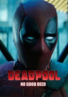 Best Crime Movies of 2017 : Deadpool: No Good Deed