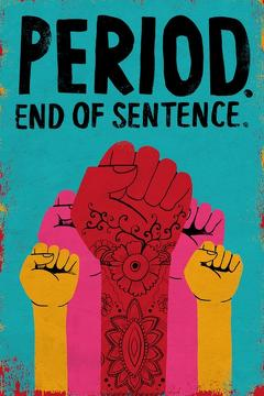 Best Documentary Movies of 2018 : Period. End of Sentence.