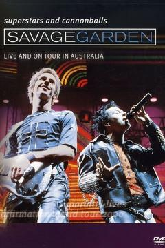 Best Music Movies of 2001 : Savage Garden: Superstars and Cannonballs - Live and on Tour in Australia