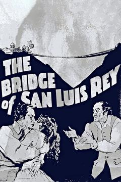 Best Drama Movies of 1929 : The Bridge of San Luis Rey