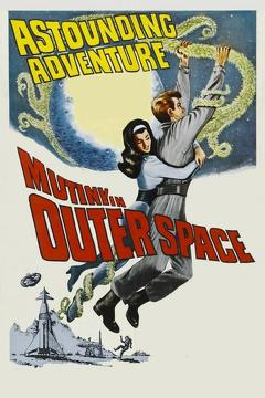 Best Science Fiction Movies of 1956 : Mutiny in Outer Space