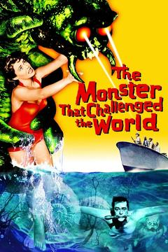 Best Science Fiction Movies of 1957 : The Monster That Challenged the World
