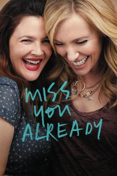 Best Comedy Movies of 2015 : Miss You Already