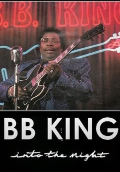 Best Music Movies of 1985 : B.B. King: Into the Night