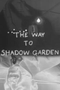 Best Horror Movies of 1954 : The Way to Shadow Garden