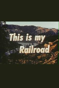 Best Documentary Movies of 1952 : This Is My Railroad