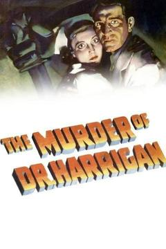 Best Mystery Movies of 1936 : The Murder of Dr. Harrigan