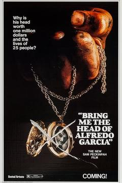 Best Action Movies of 1974 : Bring Me the Head of Alfredo Garcia
