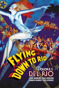 Best Music Movies of 1933 : Flying Down to Rio