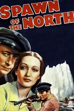 Best Action Movies of 1938 : Spawn of the North